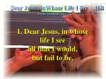 Dear Jesus in Whose Life I See (Verse 1)