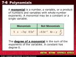 The  degree of a monomial  is the sum of the exponents of the variables. A constant has degree 0.