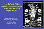 """Does Caffeine Fit the """"Classic"""" Definition of Drug Withdrawal and Drug Dependence?"""