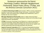 "Symposium's Purpose : ""Explore ways to bring technology access to every Detroit Family."""