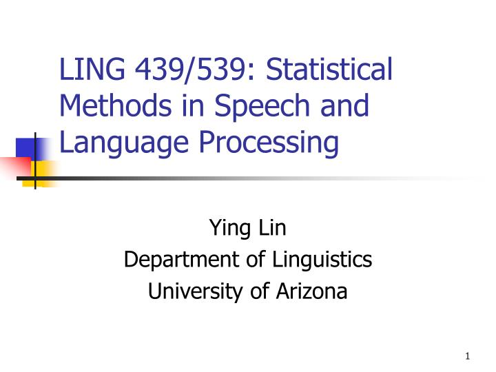 ling 439 539 statistical methods in speech and language processing n.