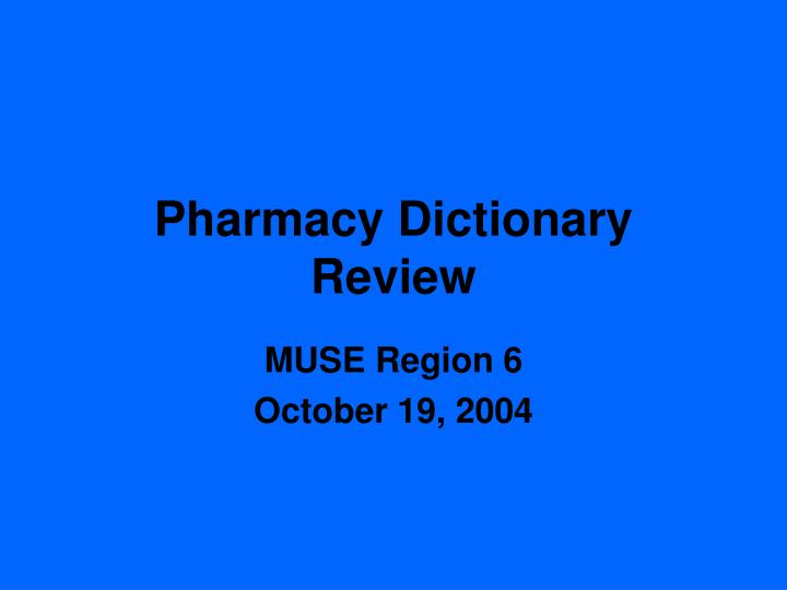 pharmacy dictionary review n.