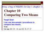Chapter 10 Comparing Two Means