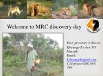 Welcome to MRC discovery day
