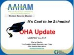 It's Cool to be Schooled OHA Update