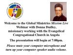 Welcome to the Global Ministries Mission Live Webinar with Donna Dudley,