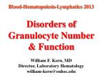 Disorders of Granulocyte Number & Function