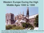 Western Europe During the High Middle Ages 1000 to 1300