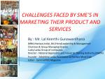 CHALLENGES FACED BY SME'S IN MARKETING THEIR PRODUCT AND SERVICES