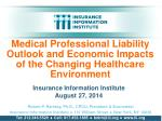 Medical Professional Liability Outlook and Economic Impacts of the Changing Healthcare Environment