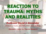 REACTION TO TRAUMA: MYTHS AND REALITIES