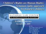 Children ' s Rights are Human Rights:  A human rights approach  for homeless children