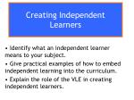 Creating Independent Learners