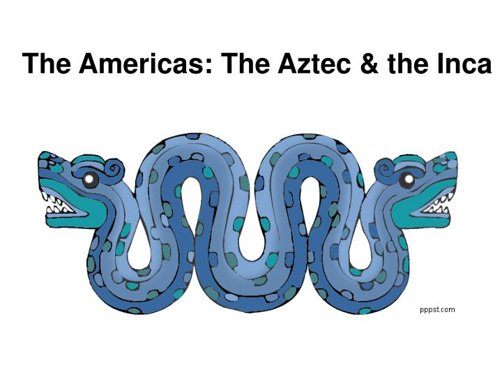 the americas the aztec the inca n.