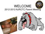WELCOME 2012-2013 NJROTC Parent Meeting