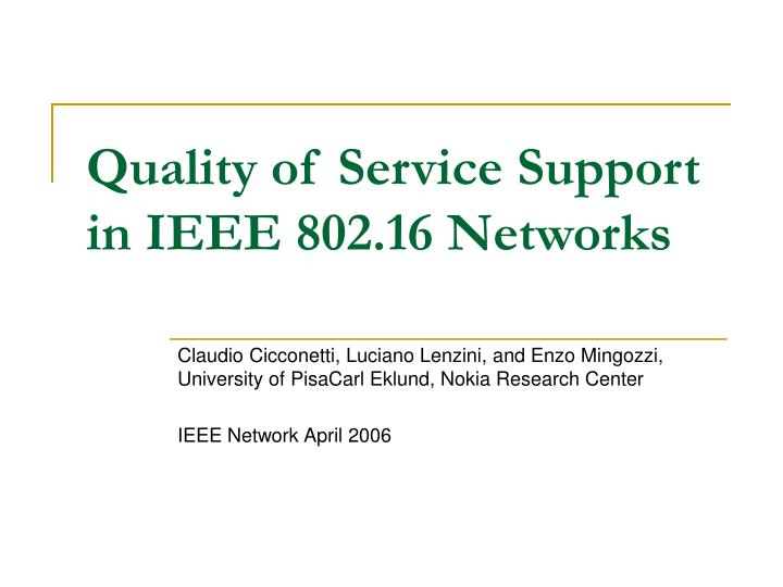 quality of service support in ieee 802 16 networks n.