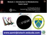 Module 1 -Introduction to Metabolomics Aamir Javed
