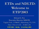 ETDs and NDLTD: Welcome to ETD'2003