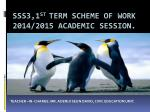 SSS3,1 ST TERM SCHEME OF WORK 2014/2015 academic session.
