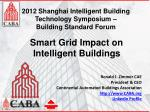 Smart Grid Impact on Intelligent Buildings