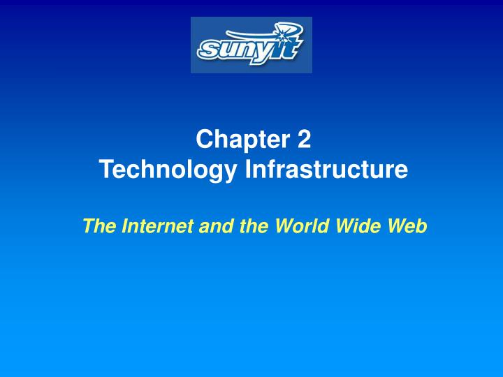 chapter 2 technology infrastructure the internet and the world wide web n.