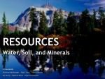 RESOURCES Water, Soil, and Minerals
