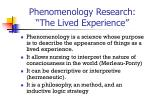 """Phenomenology Research: """"The Lived Experience"""""""