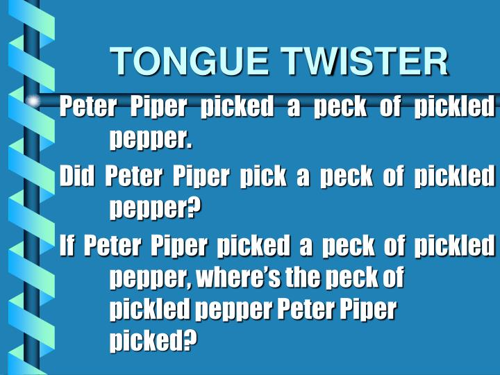 tongue twister n.