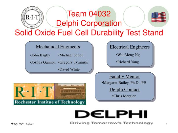 PPT - Team 04032 Delphi Corporation Solid Oxide Fuel Cell