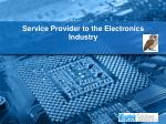 Service Provider to the Electronics Industry