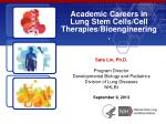 Academic Careers in Lung Stem Cells/Cell Therapies/Bioengineering.