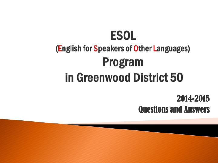 PPT - ESOL ( E nglish for S peakers of O ther L anguages) Program in