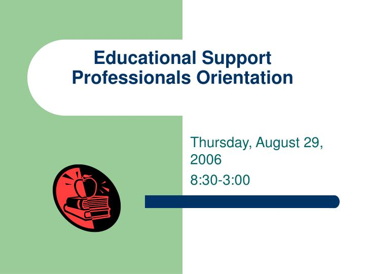 educational support professionals orientation n.