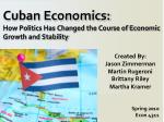 Cuban Economics: How Politics Has Changed the Course of Economic Growth and Stability