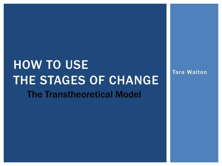 how to use the stages of change n.