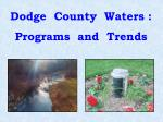 Dodge County Waters : Programs and Trends