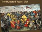 The Hundred Years ' War