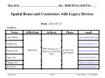 Spatial Reuse and Coexistence with Legacy Devices