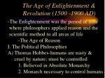 The Age of Enlightenment & Revolution (1500 -1900 AD)
