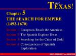 Chapter 5 THE SEARCH FOR EMPIRE (1492-1670)