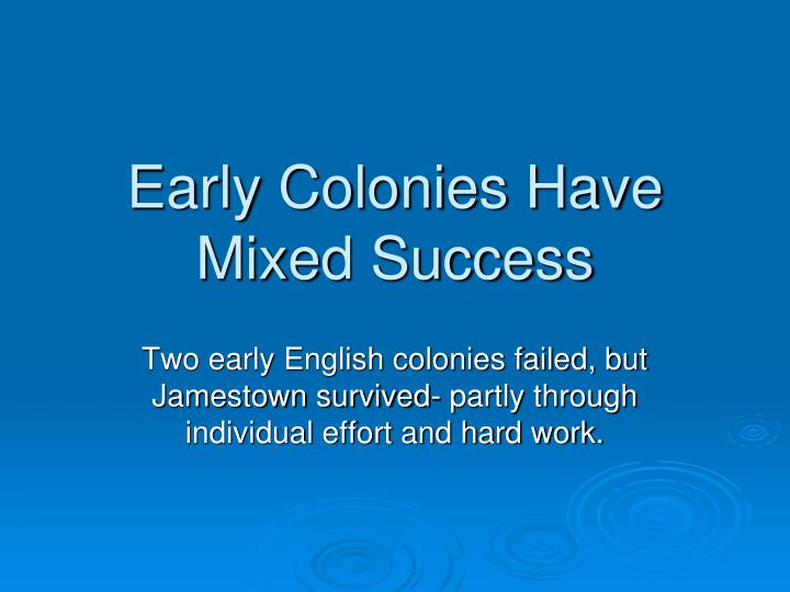 early colonies have mixed success n.