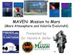 MAVEN: Mission to Mars (Mars Atmosphere and Volatile  EvolutioN )