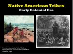 Native American Tribes Early Colonial Era