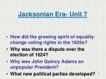 Jacksonian Era- Unit 7