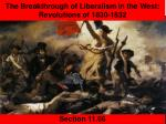 The Breakthrough of Liberalism in the West:  Revolutions of 1830-1832