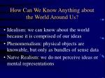 How Can We Know Anything about the World Around Us?