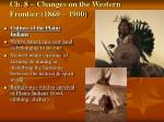 Ch. 8 – Changes on the Western Frontier (1860 – 1900)