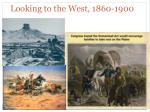 Looking to the West, 1860-1900