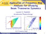 Application of Frequency Map Analysis for Studying Beam Transverse Dynamics