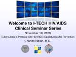November 19, 2009 Tuberculosis in Persons with HIV/AIDS: Opportunities for Prevention